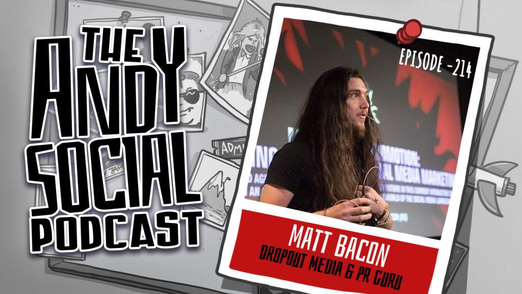 Andy Social Podcast - Matt Bacon - Andy Dowling - Dropout Media