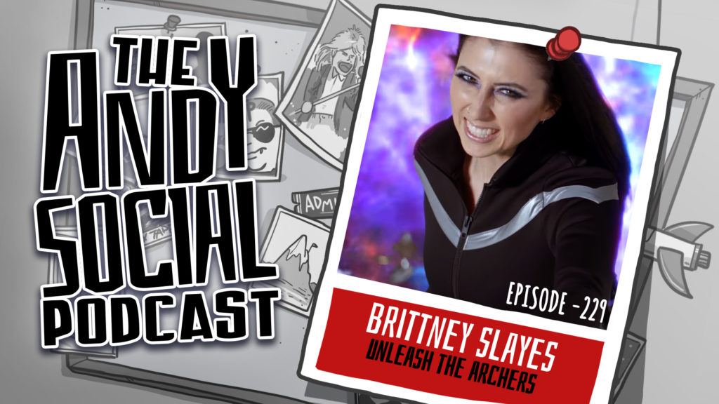 Brittney Slayes - Unleash the Archers - Andy Social Podcast