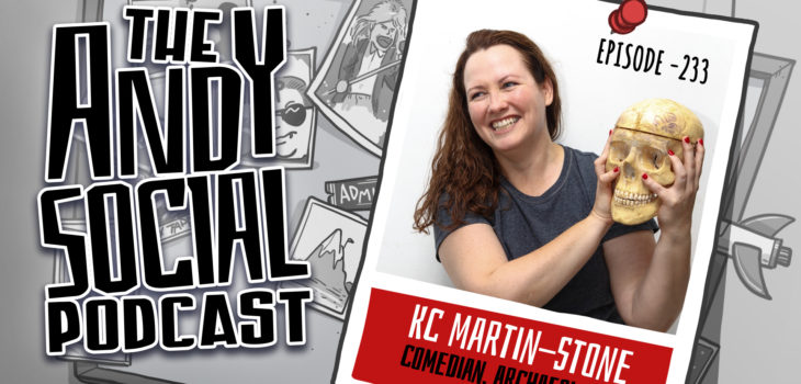 KC Martin-Stone - Comedian - Archaeologist - Andy Social Podcast